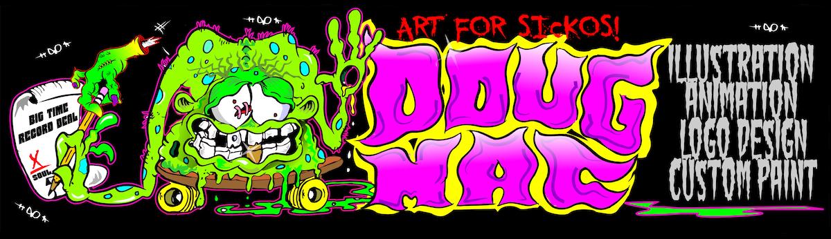 Doug Mac Art | Illustrations | Lowbrow Art | Illustrator | T-shirt art | Hot Rod Art | Rockabilly Art | Poster Art | band shirts